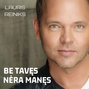 Lauris Reiniks - BE TAVES NERA MANES-ALBUM COVER